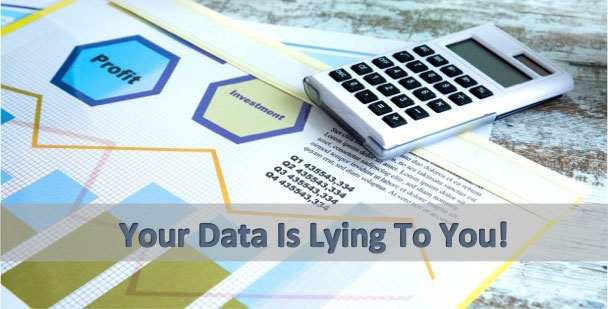 your data is lying to you!