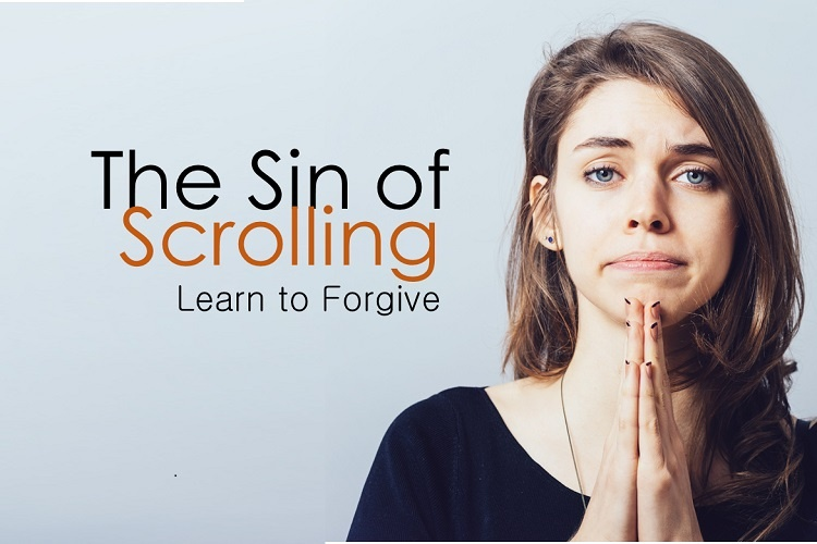 the sin of scrolling
