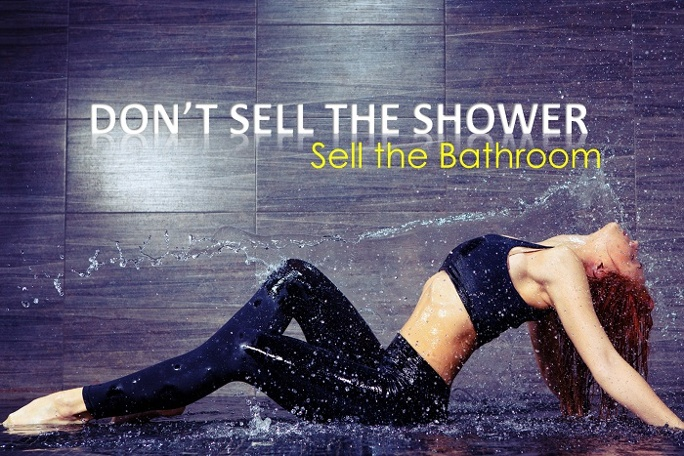 dont sell the shower, sell the bathroom
