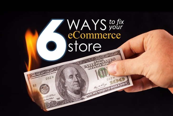 6 ways to fix your ecommerce store