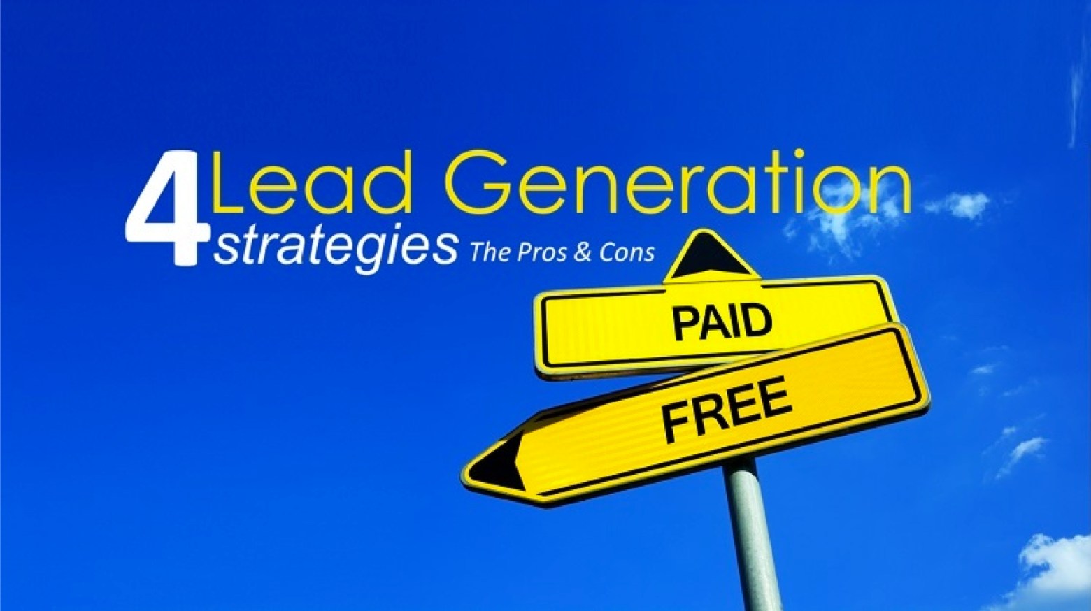 4 Lead Generation Strategies You Might Already be doing